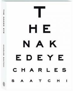 The Naked Eye by Charles Saatchi